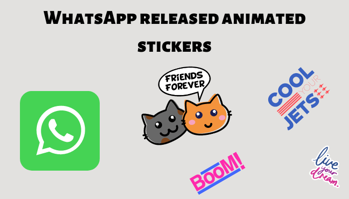 WhatsApp released animated stickers